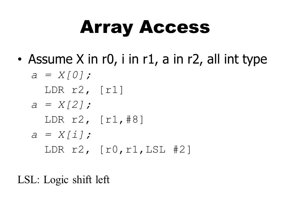 Array Access Assume X in r0, i in r1, a in r2, all int type a = X[0];